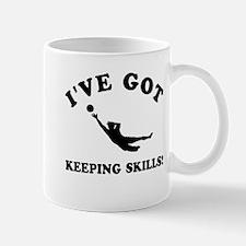 I've got Keeping skills Mug