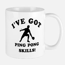 I've got Ping Pung skills Mug