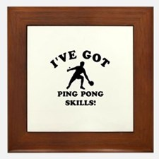 I've got Ping Pung skills Framed Tile