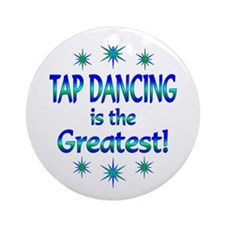 Tap is the Greatest Ornament (Round)