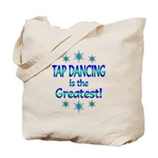 Tap is the Greatest Tote Bag