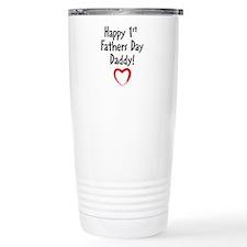 Happy First Fathers Day Daddy! Travel Mug
