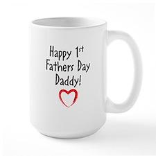 Happy First Fathers Day Daddy! Mug