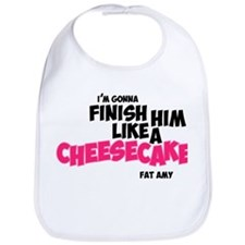Finish him like Cheescake Bib