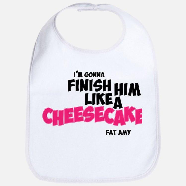 Finish him like Cheescake Bib