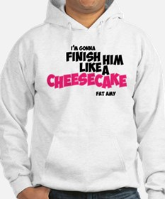 Finish him like Cheescake Hoodie