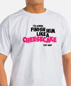 Finish him like Cheescake T-Shirt