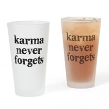 Karma Never Forgets Drinking Glass