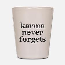 Karma Never Forgets Shot Glass