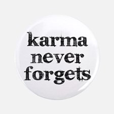 """Karma Never Forgets 3.5"""" Button"""