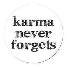 Karma Never Forgets Round Car Magnet