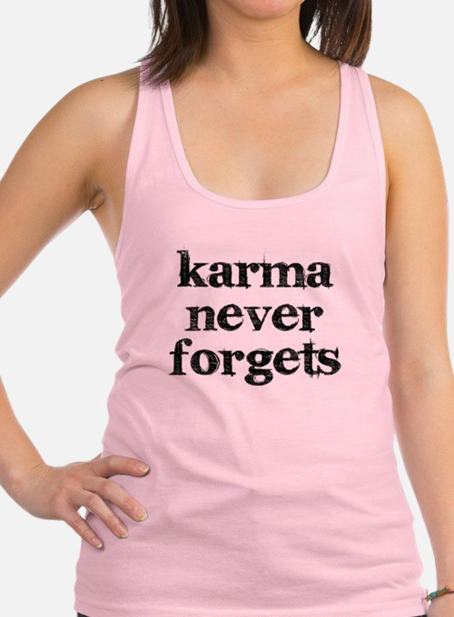 Karma Never Forgets Racerback Tank Top