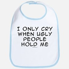 Ugly People Cry Bib
