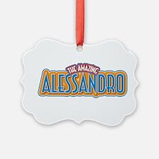 The Amazing Alessandro Ornament