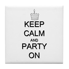 Keep Calm and Party On Tile Coaster