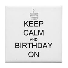 Keep Calm and Birthday On Tile Coaster