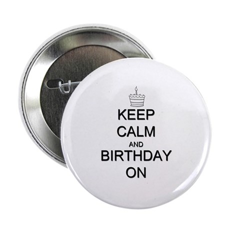 """Keep Calm and Birthday On 2.25"""" Button (10 pack)"""