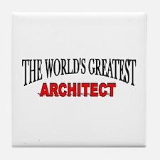 """The World's Greatest Architect"" Tile Coaster"