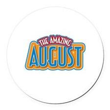 The Amazing August Round Car Magnet