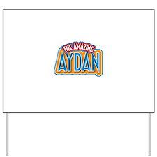 The Amazing Aydan Yard Sign