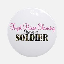 Forget Prince Charming.. I ha Ornament (Round)