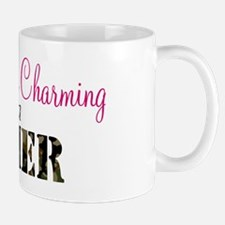 Forget Prince Charming.. I ha Mug