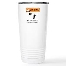 Warning Talk Hunger Games Travel Mug