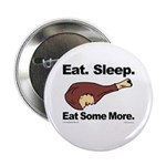Eat. Sleep. Eat Some More. Button