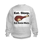 Eat. Sleep. Eat Some More. Kids Sweatshirt