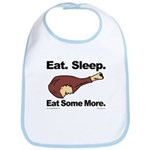 Eat. Sleep. Eat Some More. Bib