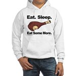 Eat. Sleep. Eat Some More. Hooded Sweatshirt