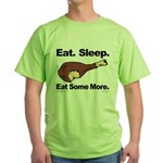 Eat. Sleep. Eat Some More. Green T-Shirt