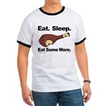 Eat. Sleep. Eat Some More. Ringer T