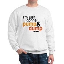Pump and Dump Sweatshirt