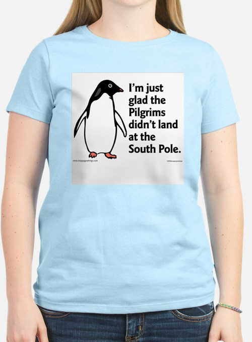 Pilgrims didn't Land at South Pole Women's Pink T-