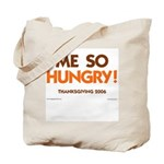 Me So Hungry Tote Bag