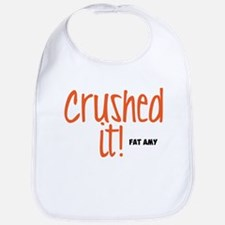 Crushed It Bib