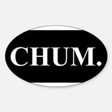 CHUM Bumper Stickers