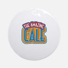 The Amazing Cale Ornament (Round)