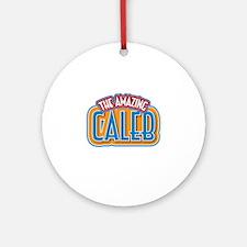 The Amazing Caleb Ornament (Round)