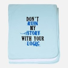 Don't Ruin My Story (v2) baby blanket