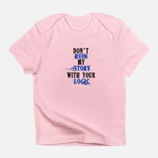 Don't Ruin My Story (v2) Infant T-Shirt