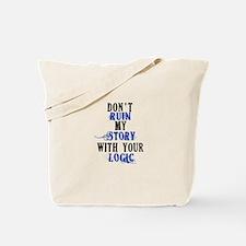 Don't Ruin My Story (v2) Tote Bag