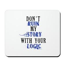 Don't Ruin My Story (v2) Mousepad