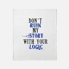 Don't Ruin My Story (v2) Throw Blanket