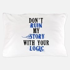 Don't Ruin My Story (v2) Pillow Case