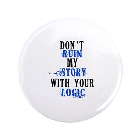 "Don't Ruin My Story (v2) 3.5"" Button"