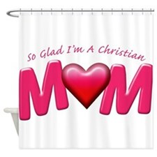 GladImChristianMom copy Shower Curtain