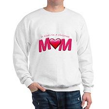 GladImChristianMom copy Sweatshirt