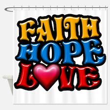 FaithHopeLove copy Shower Curtain